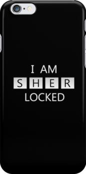 I AM SHER LOCKED by keirrajs