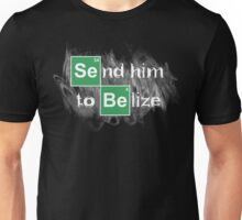 Send him to Belize Unisex T-Shirt
