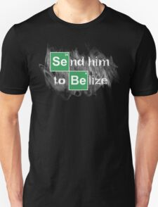 Send him to Belize T-Shirt
