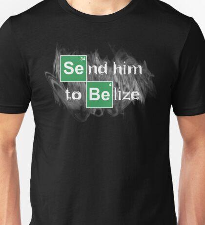 Send him to Belize Unisex T-Shirt