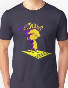 Where's my john? T-Shirt