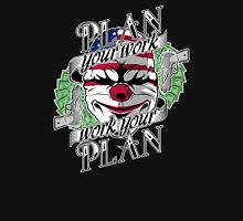 Plan your work, Work your plan Unisex T-Shirt