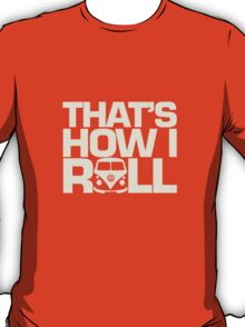 How I Roll Cream T-Shirt
