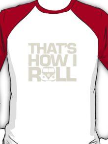 How I Roll Cream T-Shirt