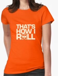 How I Roll Cream Womens Fitted T-Shirt