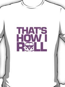How I Roll Purple-Pink T-Shirt