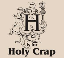 H is for Holy Crap by David Ayala