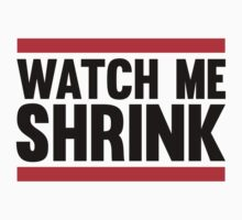 Watch Me Shrink by Fitbys