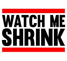 Watch Me Shrink Photographic Print