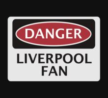 DANGER LIVERPOOL FAN, FOOTBALL FUNNY FAKE SAFETY SIGN Kids Tee