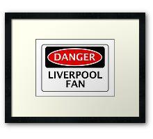 DANGER LIVERPOOL FAN, FOOTBALL FUNNY FAKE SAFETY SIGN Framed Print