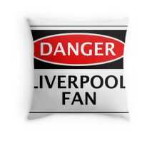 DANGER LIVERPOOL FAN, FOOTBALL FUNNY FAKE SAFETY SIGN Throw Pillow