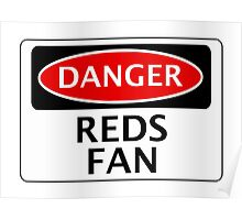 DANGER REDS FAN, FOOTBALL FUNNY FAKE SAFETY SIGN Poster
