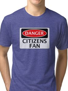 DANGER MANCHESTER CITY, CITIZENS FAN, FOOTBALL FUNNY FAKE SAFETY SIGN Tri-blend T-Shirt
