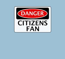 DANGER MANCHESTER CITY, CITIZENS FAN, FOOTBALL FUNNY FAKE SAFETY SIGN Unisex T-Shirt