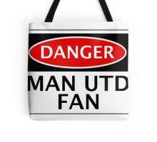 DANGER MANCHESTER UNITED, MAN UTD FAN, FOOTBALL FUNNY FAKE SAFETY SIGN Tote Bag