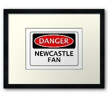 DANGER NEWCASTLE UNITED, NEWCASTLE FAN, FOOTBALL FUNNY FAKE SAFETY SIGN Framed Print