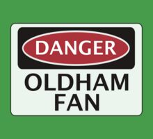 DANGER OLDHAM ATHLETIC, OLDHAM FAN, FOOTBALL FUNNY FAKE SAFETY SIGN Kids Tee