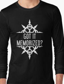 Got It Memorized? Long Sleeve T-Shirt