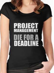 Die for a Deadline Women's Fitted Scoop T-Shirt