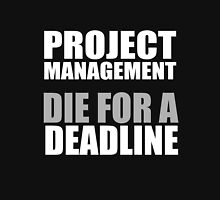 Die for a Deadline Unisex T-Shirt
