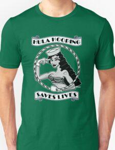 Hula Hooping Saves Lives! Unisex T-Shirt