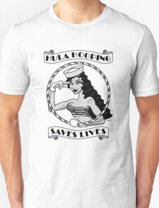 Hula Hooping Saves Lives! Unisex T-Shirt