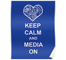 Keep Calm and Media on Poster