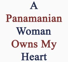 A Panamanian Woman Owns My Heart by supernova23