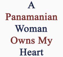 A Panamanian Woman Owns My Heart by supernova23