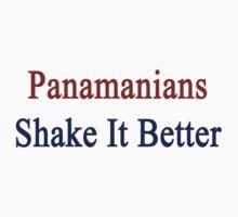 Panamanians Shake It Better  by supernova23