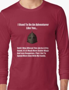 I Used To Be An Adventurer Like You... Long Sleeve T-Shirt