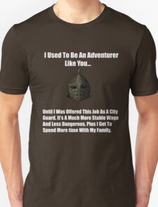 I Used To Be An Adventurer Like You... T-Shirt