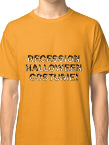 Recession Halloween Costume Classic T-Shirt