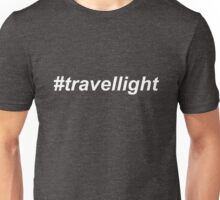 # Travel Light Unisex T-Shirt