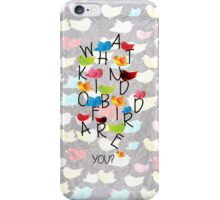 What kind of bird are you? iPhone Case/Skin