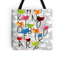 What kind of bird are you? Tote Bag