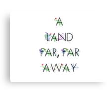 A Land Far, Far Away Canvas Print