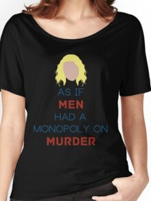 As if Men Had a Monopoly on Murder Women's Relaxed Fit T-Shirt
