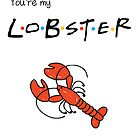 You're My Lobster by talkpiece