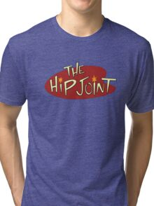 The Hip Joint Tri-blend T-Shirt