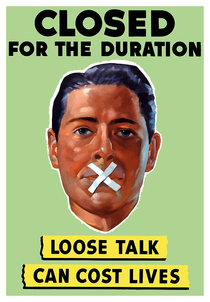Closed For The Duration Loose Talk Can Cost Lives by warishellstore