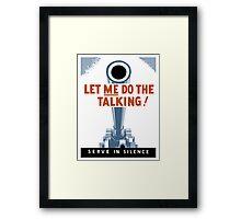 Let Me Do The Talking! Serve In Silence Framed Print