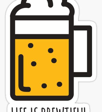 Life Is Brewtiful Sticker