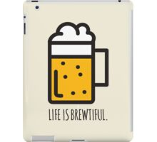 Life Is Brewtiful iPad Case/Skin