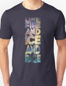 Like Fire and Ice and Rage T-Shirt