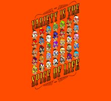 Variety is the spice of life Unisex T-Shirt
