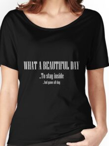 What A Beautiful Day Women's Relaxed Fit T-Shirt
