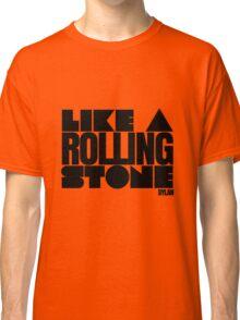 Like a Rolling Stone Bob Dylan Classic T-Shirt