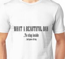 What A Beautiful Day Unisex T-Shirt